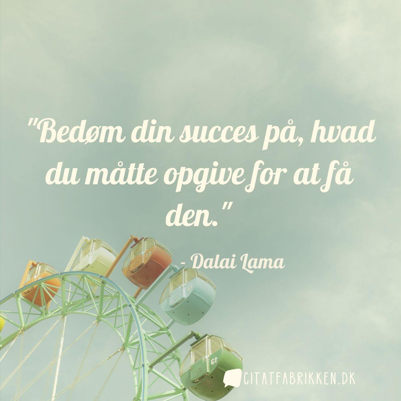 Bedøm din succes på, hvad du måtte opgive for at få den.