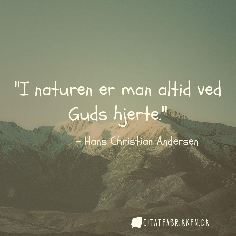 I naturen er man altid ved Guds hjerte.