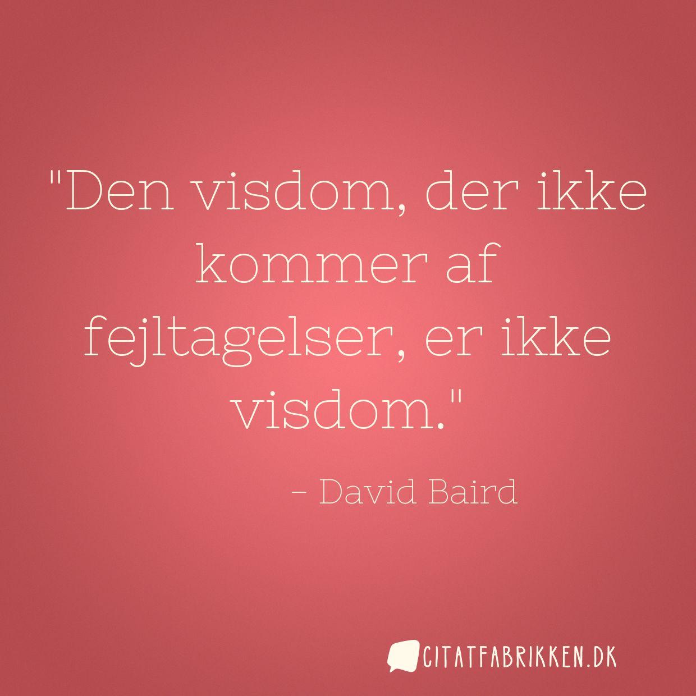 citater om fejltagelser Citat | David Baird citater om fejltagelser