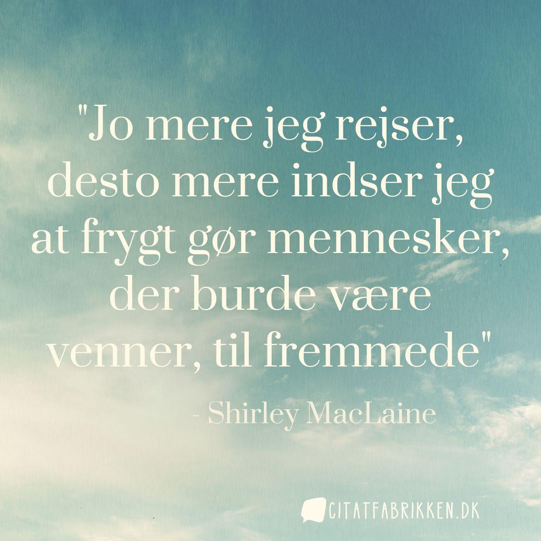 citater om at rejse Citat   Shirley MacLaine citater om at rejse