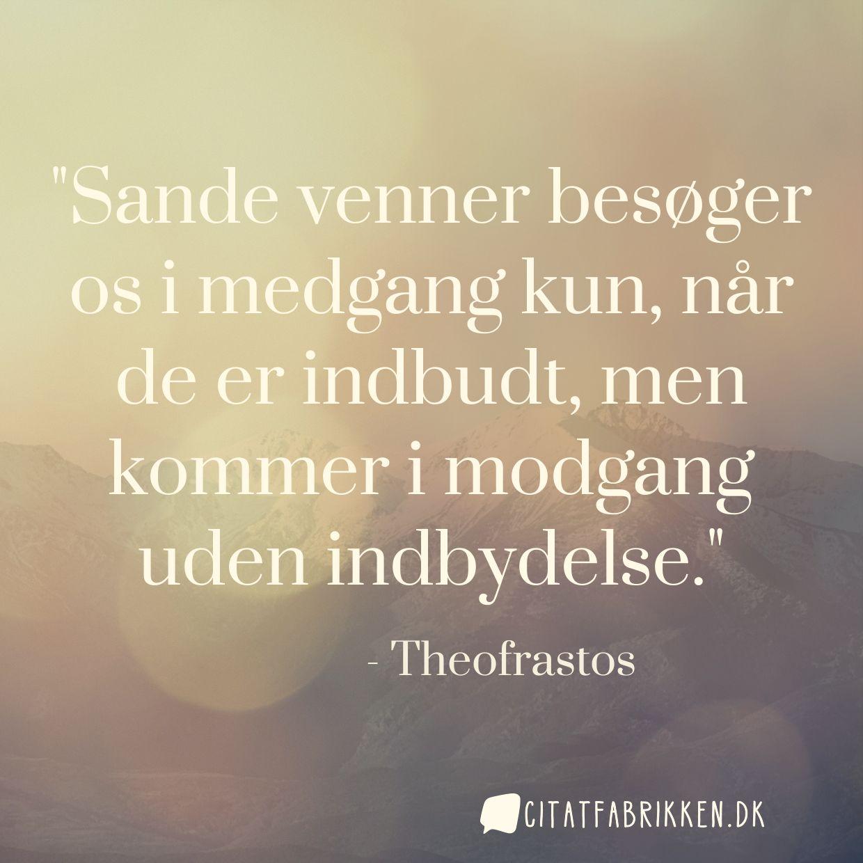 ægte venner citater Citat   Theofrastos ægte venner citater