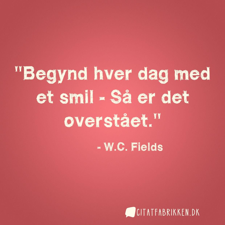 Begynd hver dag med et smil - Så er det overstået.
