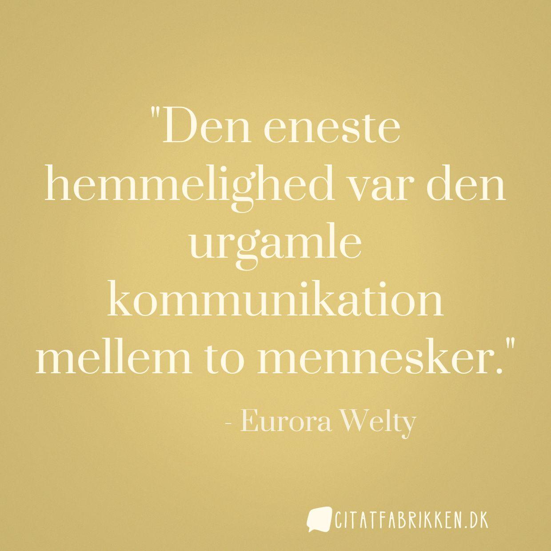 citat kommunikation Citat | Eurora Welty citat kommunikation