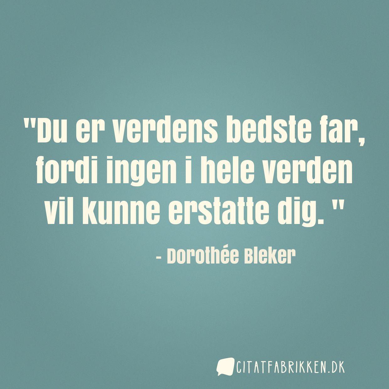 verdens bedste far citat Citat   Dorothée Bleker verdens bedste far citat
