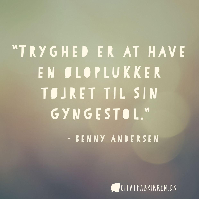 citater om tryghed Citat | Benny Andersen citater om tryghed