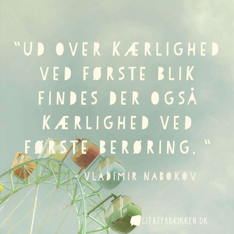 kærlighed ved første blik citater Citat | Vladimir Nabokov kærlighed ved første blik citater
