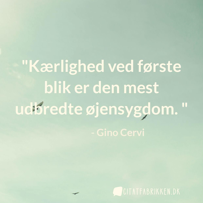 kærlighed ved første blik citater Citat | Gino Cervi kærlighed ved første blik citater