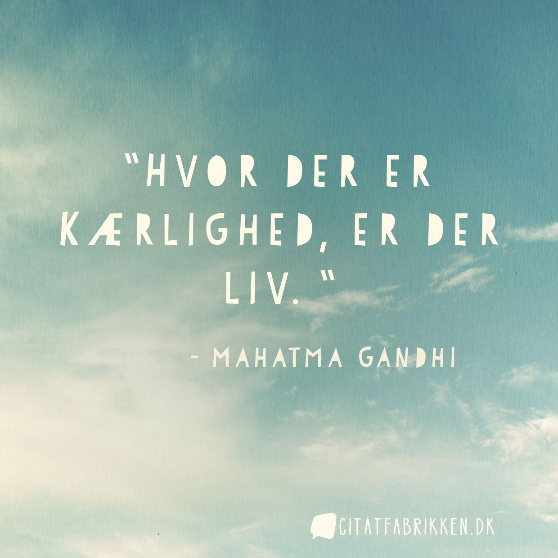 Hvor der er kærlighed, er der liv.
