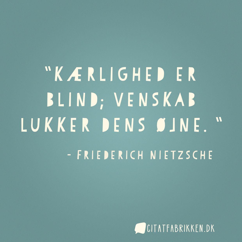 Kærlighed er blind; venskab lukker dens øjne.