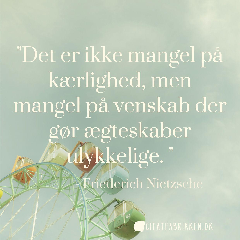 Det er ikke mangel på kærlighed, men mangel på venskab der gør ægteskaber ulykkelige.