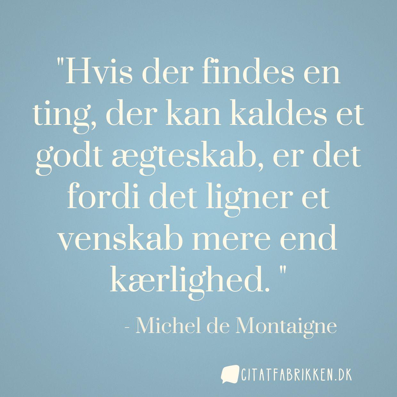 ægteskab citat Citat | Michel de Montaigne ægteskab citat