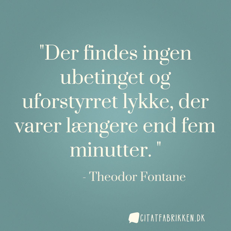 Der findes ingen ubetinget og uforstyrret lykke, der varer længere end fem minutter.