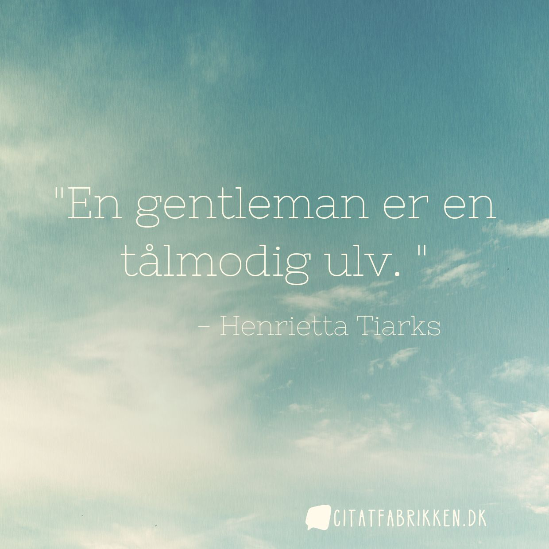 En gentleman er en tålmodig ulv.