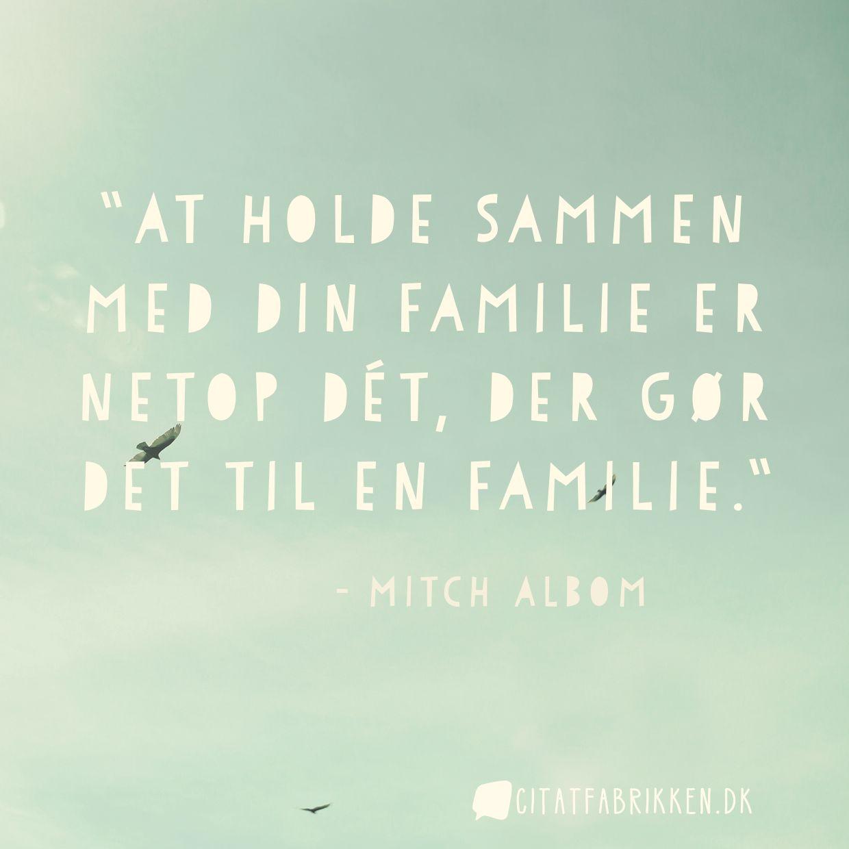 At holde sammen med din familie er netop dét, der gør det til en familie.