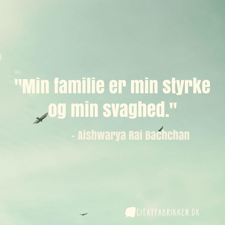 Min familie er min styrke og min svaghed.