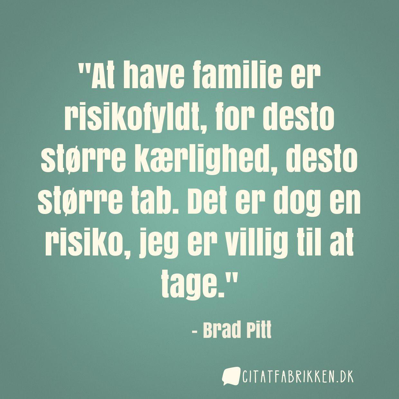 At have familie er risikofyldt, for desto større kærlighed, desto større tab. Det er dog en risiko, jeg er villig til at tage.