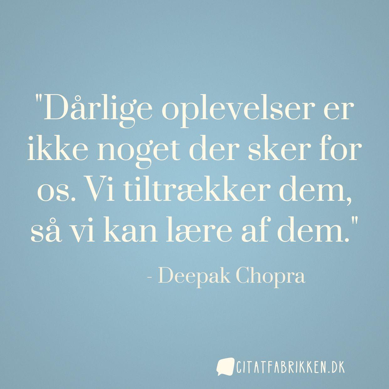 citater om oplevelser Citat | Deepak Chopra citater om oplevelser