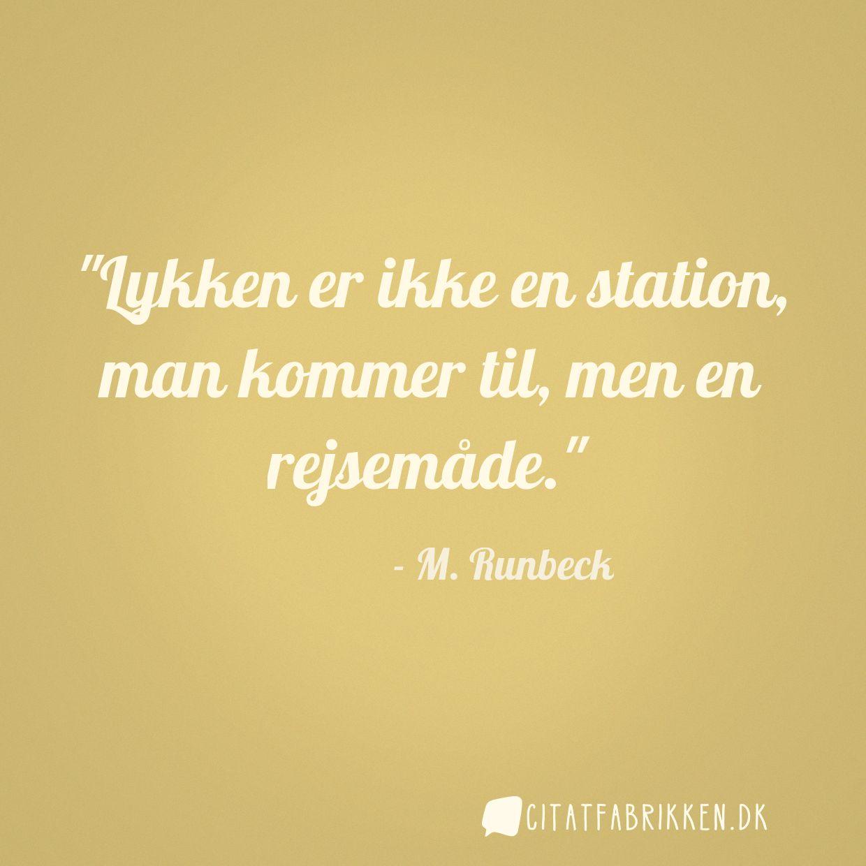 Lykken er ikke en station, man kommer til, men en rejsemåde.