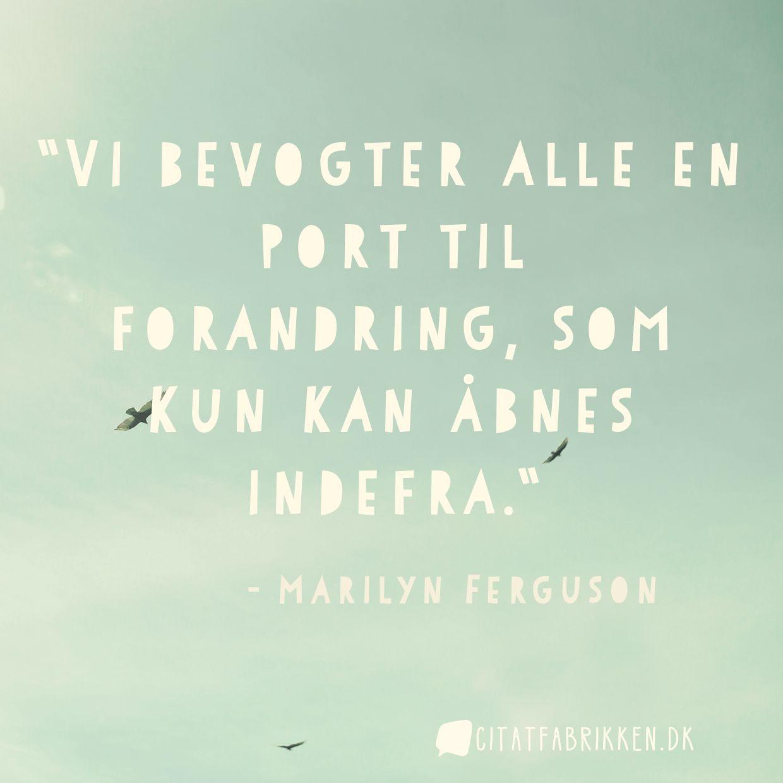 citater om forandringer Citat   Marilyn Ferguson citater om forandringer