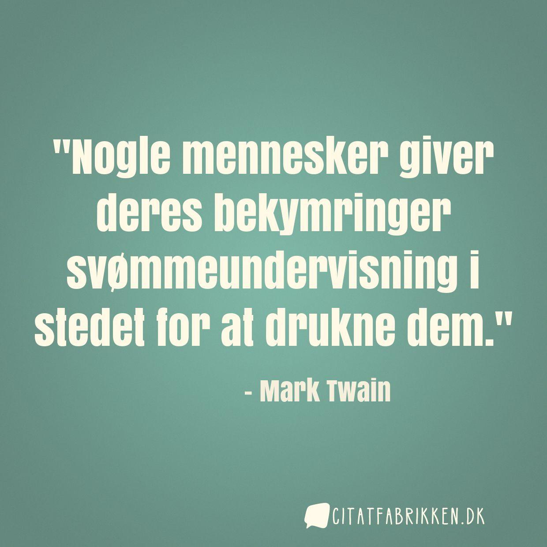 mark twain citater bekymringer Citat | Mark Twain mark twain citater bekymringer