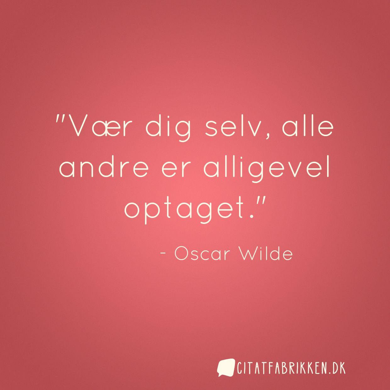 citater om dig selv Citat | Oscar Wilde citater om dig selv