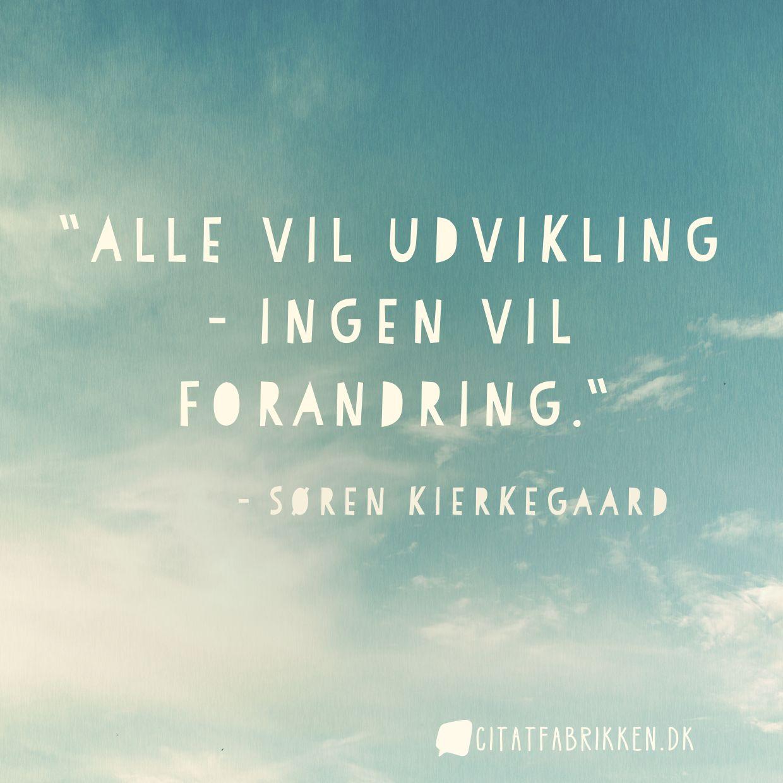 citater om forandring Citat | Søren Kierkegaard citater om forandring