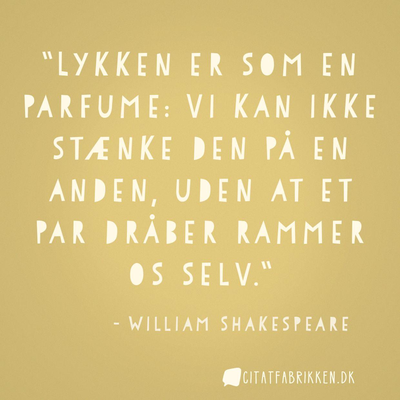 Lykken er som en parfume: Vi kan ikke stænke den på en anden, uden at et par dråber rammer os selv.