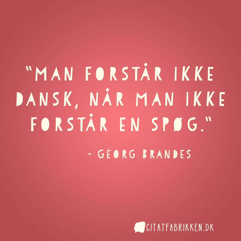 Man forstår ikke dansk, når man ikke forstår en spøg.