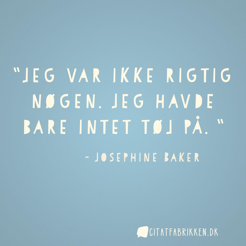 citater om tøj Citat | Josephine Baker citater om tøj