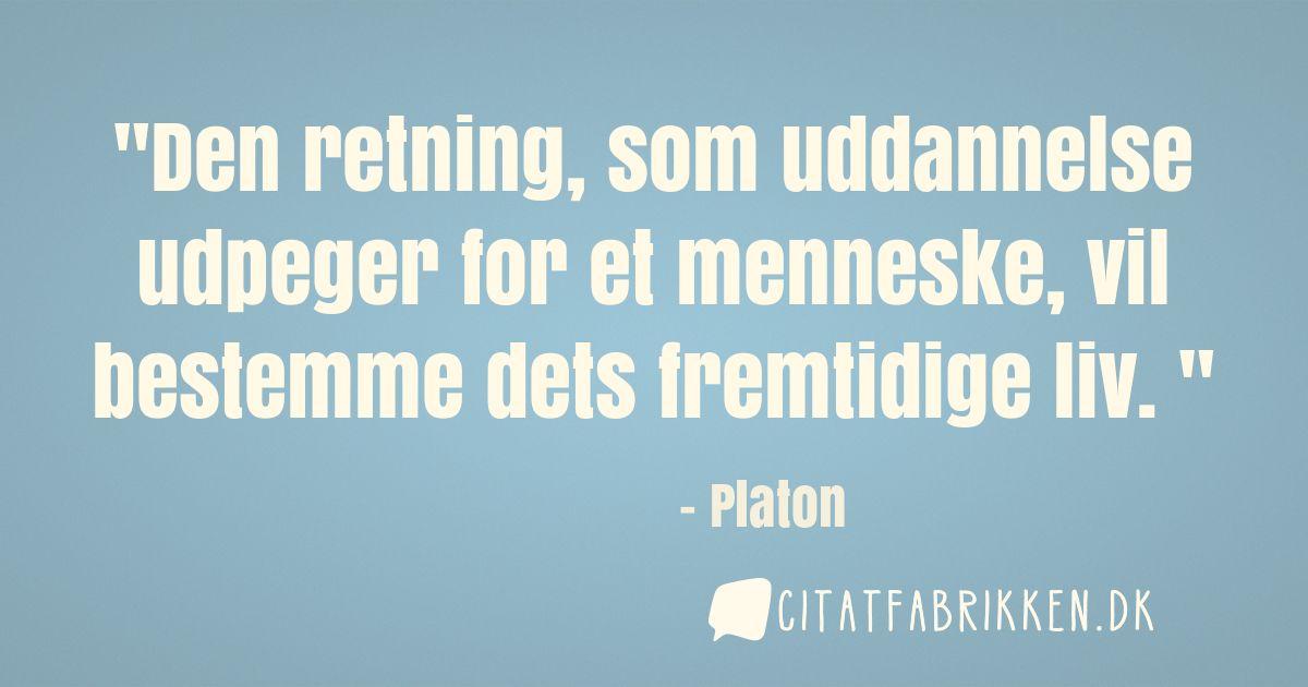 citater om uddannelse Citat | Platon citater om uddannelse