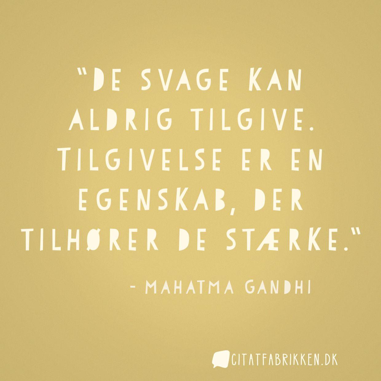 citater om tilgivelse Citat | Mahatma Gandhi citater om tilgivelse