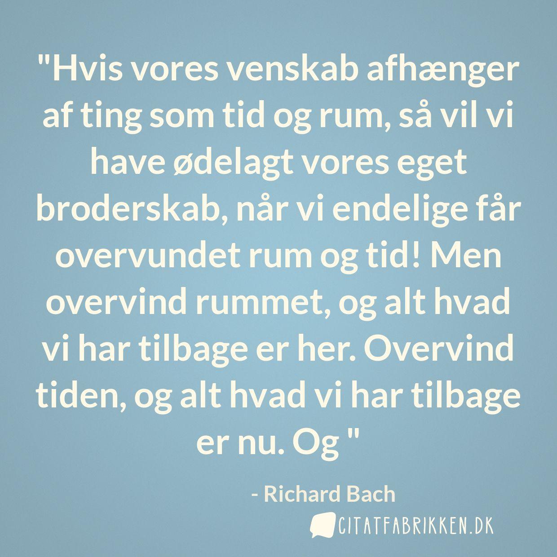ødelagt venskab citater Citat | Richard Bach ødelagt venskab citater