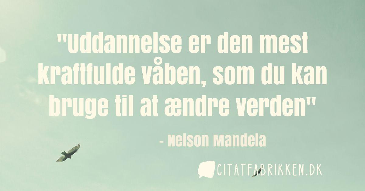 citater om uddannelse Citat | Nelson Mandela citater om uddannelse