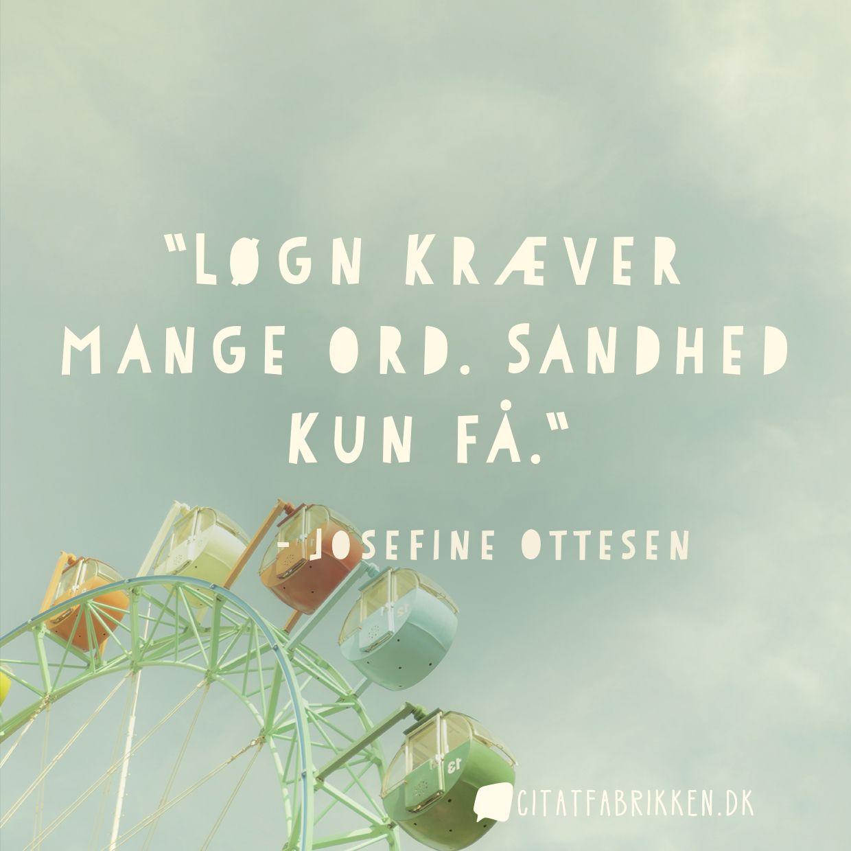 sande citater Citat | Josefine Ottesen sande citater