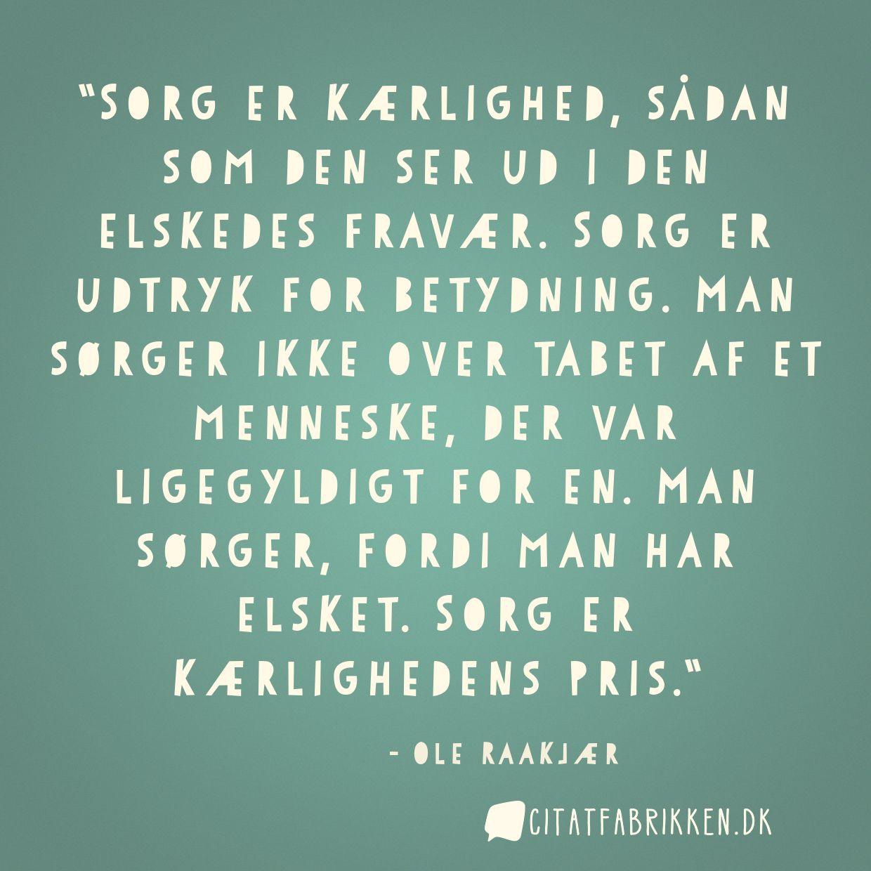 sorg citat Citat | Ole Raakjær sorg citat