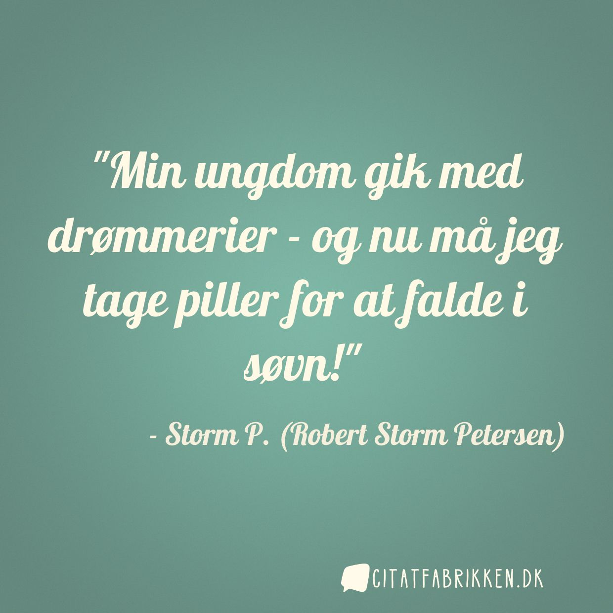 ungdoms citater Citat | Storm P. (Robert Storm Petersen) ungdoms citater