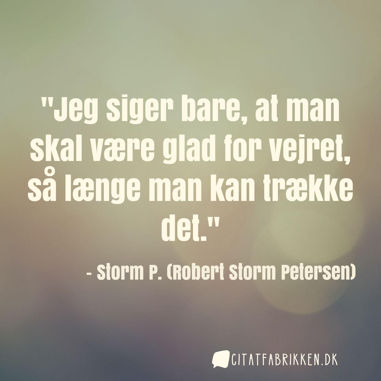 citater om vejret Citat | Storm P. (Robert Storm Petersen) citater om vejret