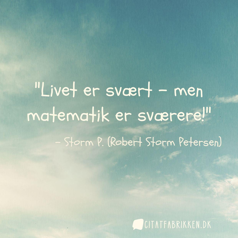 livet er hårdt citat Citat   Storm P. (Robert Storm Petersen) livet er hårdt citat
