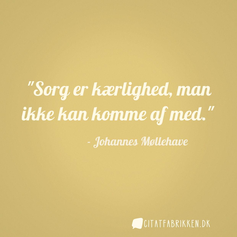 citat om sorg Citat | Johannes Møllehave citat om sorg