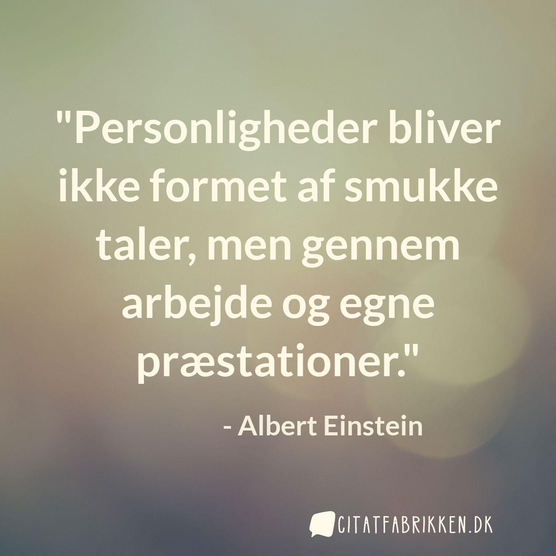 Personligheder bliver ikke formet af smukke taler, men gennem arbejde og egne præstationer.