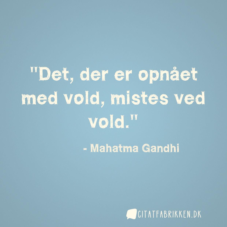 citater om vold Citat | Mahatma Gandhi citater om vold