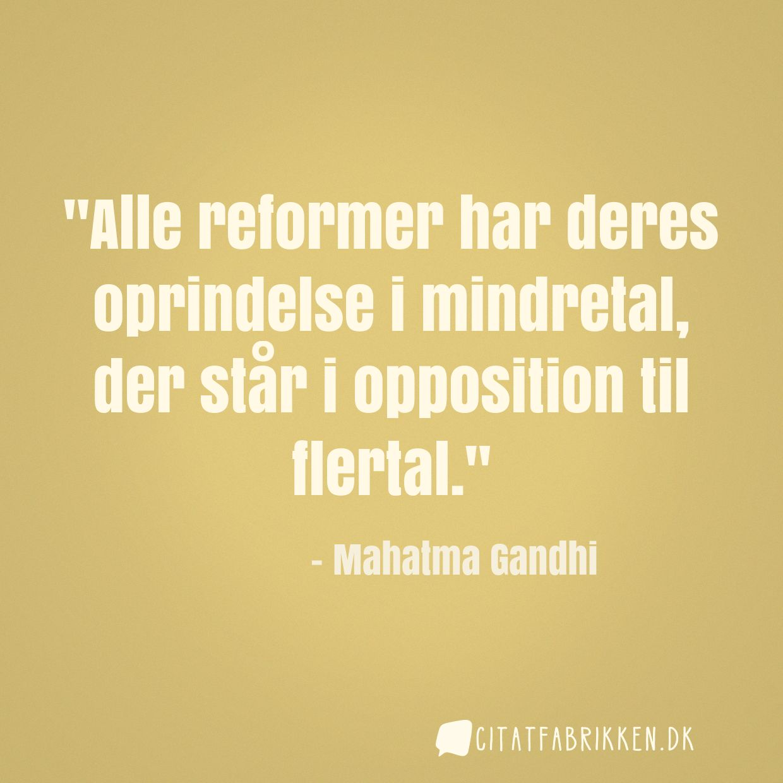 Alle reformer har deres oprindelse i mindretal, der står i opposition til flertal.